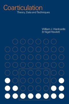 Coarticulation: Theory, Data and Techniques - Hardcastle, William J. / Hewlett, Nigel (eds.)