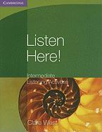 Listen Here!: Intermediate Listening Activities