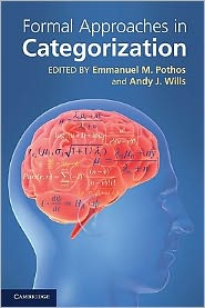 Formal Approaches in Categorization - Emmanuel M. Pothos (Editor), Andy J. Wills (Editor)