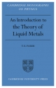 Introduction to the Theory of Liquid Metals - T. E. Faber