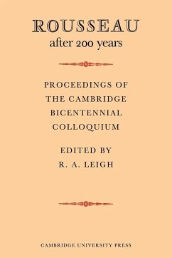 Rousseau After 200 Years: Proceedings of the Cambridge Bicentennial Colloquium - Leigh, R. A.