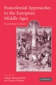 Postcolonial Approaches to the European Middle Ages - Ananya Jahanara Kabir; Deanne Williams