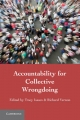 Accountability for Collective Wrongdoing - Tracy Isaacs; Richard Vernon