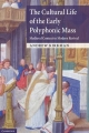 The Cultural Life of the Early Polyphonic Mass - Professor Andrew Kirkman
