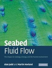 Seabed Fluid Flow: The Impact on Geology, Biology and the Marine Environment - Judd, Alan / Hovland, Martin