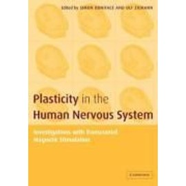 Plasticity in the Human Nervous System: Investigations with Transcranial Magnetic Stimulation - Collectif