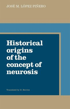 Historical Origins of the Concept of Neurosis - Pinero, Jose M. Lopez Lopez Pinero, Jose M. Jose M. Lopez, Pinero