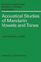 Acoustical Studies of Mandarin Vowels and Tones - Howie, John Marshall / John Marshall, Howie