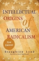 Intellectual Origins of American Radicalism - Staughton Lynd