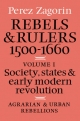 Rebels and Rulers, 1500-1600: Volume 1, Agrarian and Urban Rebellions - Perez Zagorin