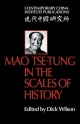 Mao Tse-Tung in the Scales of History - Dick Wilson