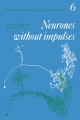Neurones without Impulses - Alan Roberts; B.M.H. Bush