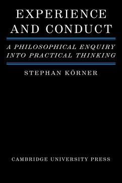 Experience and Conduct: A Philosophical Enquiry Into Practical Thinking - Korner, Stephan Khorner, Stephan K. Rner, Stephan