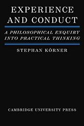 Experience and Conduct: A Philosophical Enquiry Into Practical Thinking - Korner, Stephan / Khorner, Stephan / K. Rner, Stephan