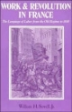 Work and Revolution in France - William Hamilton Sewell  Jr.
