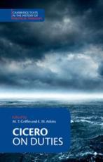 Cicero: On Duties - Marcus Tullius Cicero (author), M. T. Griffin (editor and translator), E. M. Atkins (editor)