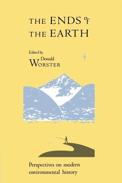 The Ends of the Earth: Perspectives on Modern Environmental History - Worster, Donald (ed.)