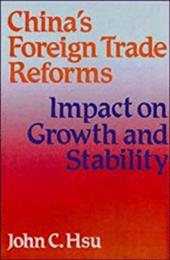 China's Foreign Trade Reforms: Impact on Growth and Stability - Hsu, John C.