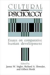 Cultural Psychology: Essays on Comparative Human Development - Stigler, James W. / Herdt, Gilbert S. / Shweder, Richard A.