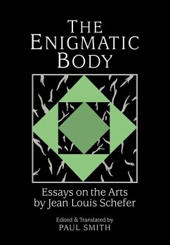 The Enigmatic Body: Essays on the Arts - Schefer, Jean Louis