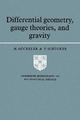 Differential Geometry, Gauge Theories, and Gravity - M. Gockeler; T. Schucker