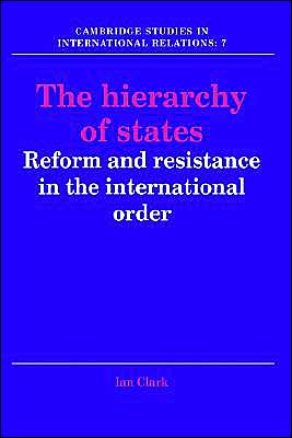 The Hierarchy of States: Reform and Resistance in the International Order - Ian Clark, Steve Smith (Editor), Thomas Biersteker (Editor)
