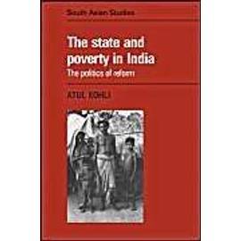 The State And Poverty In India: The Politics Of Reform - Atul Kohli