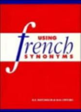 Using French Synonyms - R. E. Batchelor, M. H. Offord