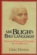 MR Bligh's Bad Language: Passion, Power and Theater on H. M. Armed Vessel Bounty