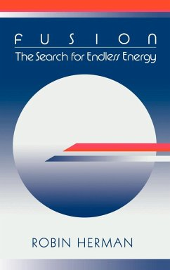 Fusion: The Search for Endless Energy - Herman, Robin Robin, Herman