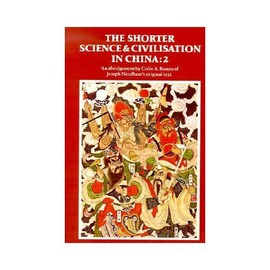 The Shorter Science And Civilisation In China: V.2 - Colin A Ronan