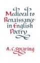 Medieval to Renaissance in English Poetry - A. C. Spearing