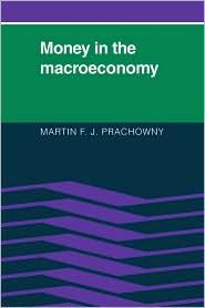 Money in the Macroeconomy - Martin F. J. Prachowny