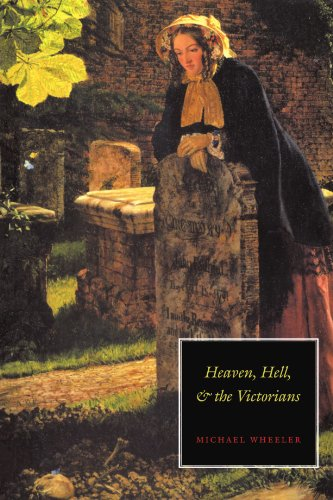 Heaven, Hell, and the Victorians - Wheeler, Michael