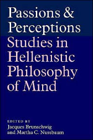 Passions and Perceptions: Studies in Hellenistic Philosophy of Mind - Jacques Brunschwig