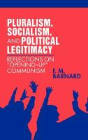 Pluralism, Socialism, and Political Legitimacy: Reflections on Opening Up Communism