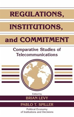 Regulations, Institutions, and Commitment: Comparative Studies of Telecommunications - Herausgeber: Levy, Brian Calvert, Randall Spiller, Pablo T.