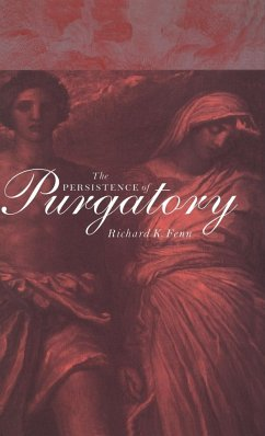 The Persistence of Purgatory - Fenn, Richard K. , Professor