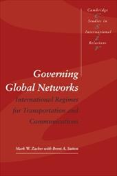 Governing Global Networks: International Regimes for Transportation and Communications - Zacher, Mark W. / Sutton, Brent A.