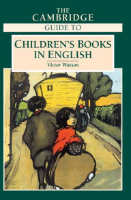 The Cambridge Guide to Children's Books in English - Victor Watson