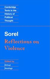 Sorel: Reflections on Violence - Sorel, Georges / Geuss, Raymond / Skinner, Quentin