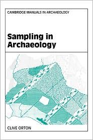 Sampling in Archaeology - Clive Orton, Graeme Barker (Editor), Elizabeth Slater (Editor)