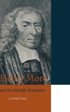 Henry More and the Scientific Revolution - Hall, A. Rupert
