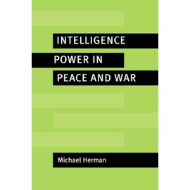 Intelligence Power in Peace and War - Michael Herman