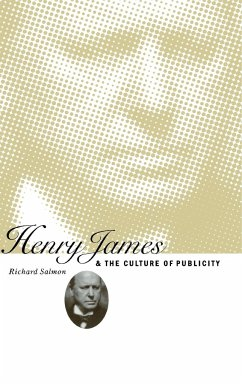 Henry James and the Culture of Publicity - Salmon, Richard