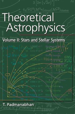 Theoretical Astrophysics: Volume 2, Stars and Stellar Systems - Padmanabhan, T.