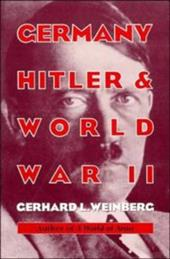 Germany, Hitler, and World War II: Essays in Modern German and World History - Weinberg, Gerhard L. / Gerhard L., Weinberg