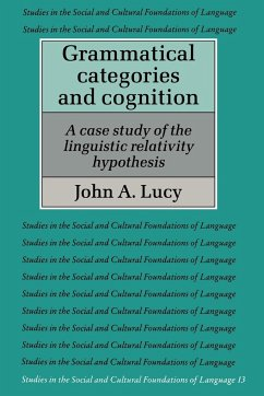 Grammatical Categories and Cognition: A Case Study of the Linguistic Relativity Hypothesis - Lucy, John A. John a. , Lucy