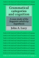 Grammatical Categories and Cognition - John A. Lucy