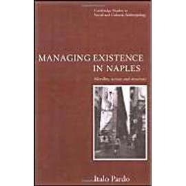 Managing Existence In Naples: Morality, Action And Structure - Jack Good